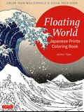 Floating World Japanese Prints Coloring Book: Color Your Masterpiece & Clear Your Mind (Adult Coloring Book)