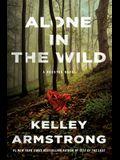 Alone in the Wild: A Rockton Novel