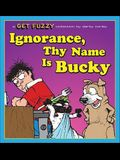 Ignorance, Thy Name Is Bucky, 13: A Get Fuzzy Collection