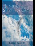 Living in the Spirit of God
