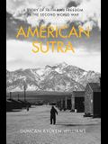 American Sutra: A Story of Faith and Freedom in the Second World War