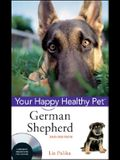 German Shepherd Dog: Your Happy Healthy Pet [With DVD]
