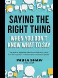 Saying the Right Thing When You Don't Know What to Say