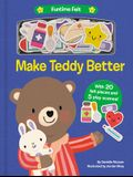 Make Teddy Better: With 20 Colorful Felt Play Pieces