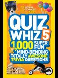 Quiz Whiz 5: 1,000 Super Fun Mind-Bending Totally Awesome Trivia Questions