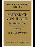 Friderich Von Husen: Introduction, Text, Commentary and Glossary