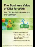 The Business Value of DB2 for z/OS: IBM DB2 Analytics Accelerator and Optimizer