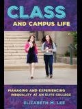 Class and Campus Life: Managing and Experiencing Inequality at an Elite College