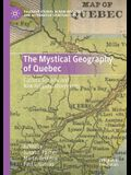 The Mystical Geography of Quebec: Catholic Schisms and New Religious Movements