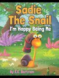 Sadie The Snail: I'm Happy Being Me