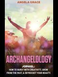 Archangelology: Jophiel, How To Burst With Creativity, Grow From The Past, & Skyrocket Your Beauty
