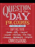 Question of the Day for Couples: Capture Your (Tender, Lol, Significant, Unexpected, Memorable, Faith-Filled, Surprising, Meaningful, Delightful) Conv