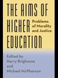 The Aims of Higher Education: Problems of Morality and Justice