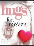 Hugs for Sisters: Stories, Sayings, and Scriptures to Encourage and Inspire