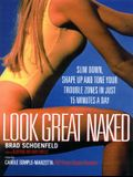Look Great Naked: Slim Down, Shape Up and Tone Your Trouble Zones in 15 Minutes a Day