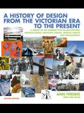A History of Design from the Victorian Era to the Present: A Survey of the Modern Style in Architecture, Interior Design, Industrial Design, Graphic D
