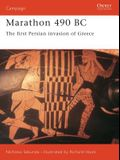 Marathon 490 BC: The First Persian Invasion of Greece
