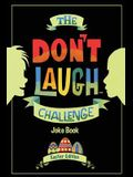 The Don't Laugh Challenge - Easter Edition: Easter Joke Book for Kids with Knock-Knock Jokes and Riddles Included - Perfect for Easter Basket Stuffers