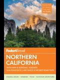 Fodor's Northern California: With Napa & Sonoma, Yosemite, San Francisco, Lake Tahoe & the Best Road Trips