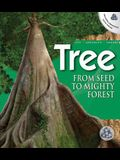Tree, Grades 3 - 6: From Seed to Mighty Forest [With CDROM]