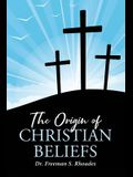 The Origin of Christian Beliefs