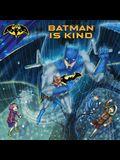 Batman Is Kind