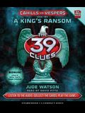 A King's Ransom (the 39 Clues: Cahills vs. Vespers, Book 2), 2