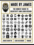 Made by James: The Honest Guide to Creativity and LOGO Design