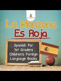 La Manzana Es Roja - Spanish for 1st Graders - Children's Foreign Language Books