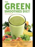 The Green Smoothies Diet: The Natural Program for Extraordinary Health