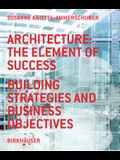 Architecture: The Element of Success: Building Strategies and Business Objectives