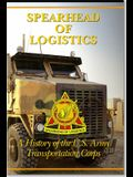 Spearhead of Logistics: A History of the United States Army Transportation Corps: A History of the United States Army Transportation Corps