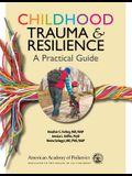 Childhood Trauma and Resilience: A Practical Guide: A Practical Guide