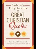 Barbour's Encyclopedia of Great Christian Quotes: More than 6,000 Classic and Contemporary Quotations from A to Z