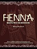 Henna Sourcebook: Over 1,000 traditional designs and modern interpretations for body decorating