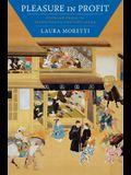 Pleasure in Profit: Popular Prose in Seventeenth-Century Japan