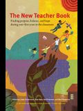 The New Teacher Book: Finding Purpose, Balance, and Hope, During Your First Years in the Classroom