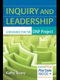 Inquiry and Leadership: A Resource for the Dnp Project