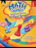 Math Games: Skill-Based Practice for First Grade: Skill-Based Practice for First Grade