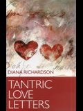 Tantric Love Letters: On Sex & Affairs of the Heart