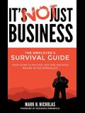 It's Not Just Business: Your Guide to Politics, Ego and Negotiating in the Workplace