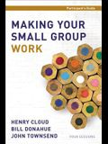 Making Your Small Group Work Participant's Guide