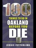100 Things to Do in Oakland Before You Die