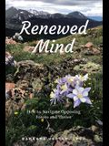 Renewed Mind: How to Navigate Opposing Forces and Thrive