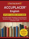 ACCUPLACER English Study Guide 2019 & 2020: ACCUPLACER Reading Comprehension, Sentence Skills, and Writing Test Prep & 2 Practice Tests