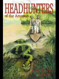Head Hunters of the Amazon (Annotated edition)