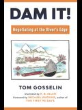 Dam It!: Negotiating at the River's Edge