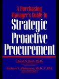 A Purchasing Manager's Guide to Strategic Proactive Procurement