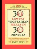 30 Low-Fat Vegetarian Meals in 30 Minutes