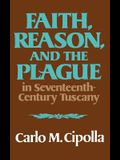 Faith, Reason, and the Plague in Seventeenth Century Tuscany